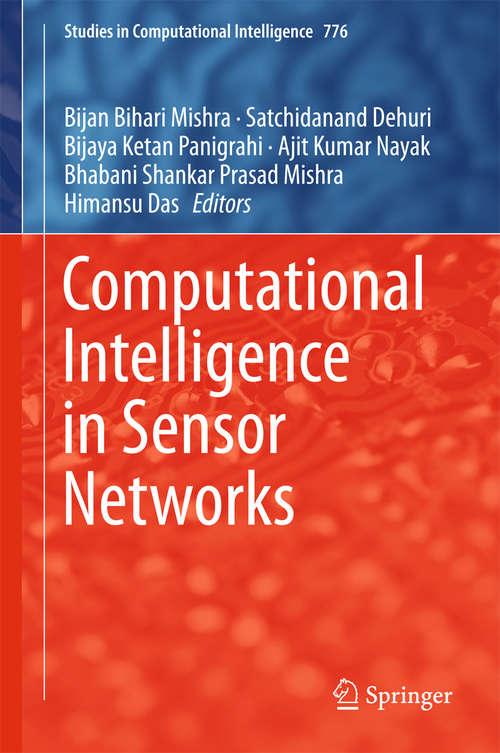 Computational Intelligence in Sensor Networks (Studies in Computational Intelligence #776)
