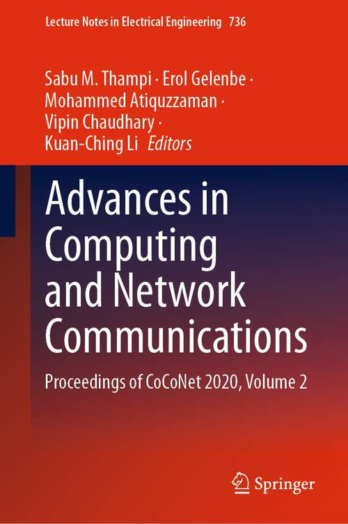 Advances in Computing and Network Communications: Proceedings of CoCoNet 2020, Volume 2 (Lecture Notes in Electrical Engineering #736)
