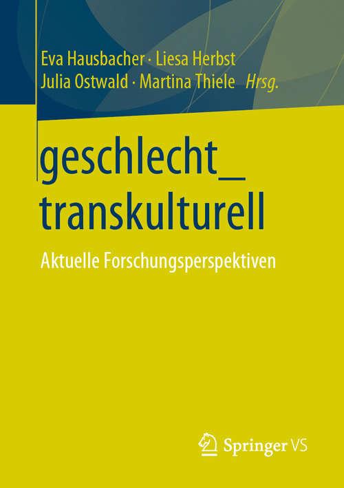 geschlecht_transkulturell: Aktuelle Forschungsperspektiven