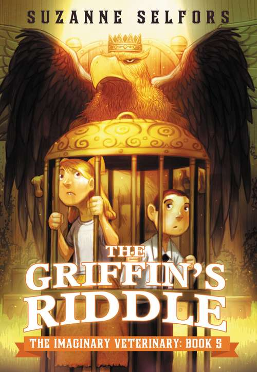 The Griffin's Riddle (The Imaginary Veterinary #5)