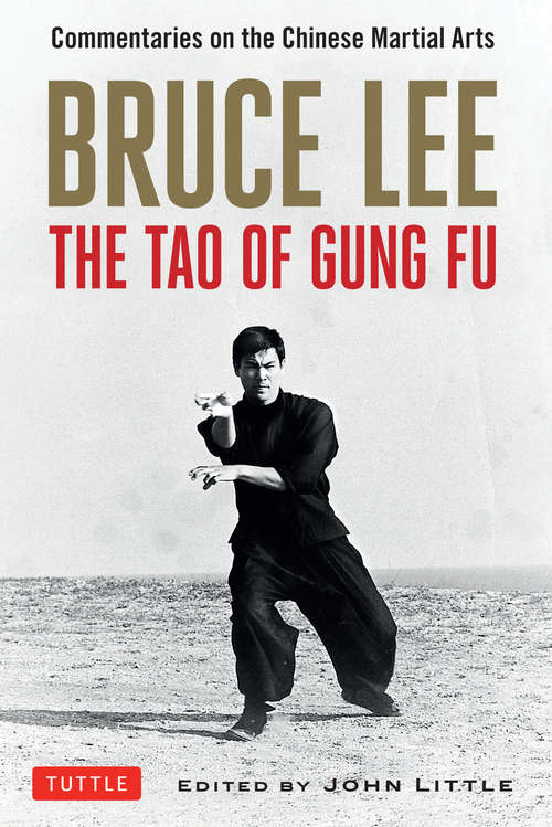 Bruce Lee The Tao of Gung Fu: A Study in the Way of Chinese Martial Art