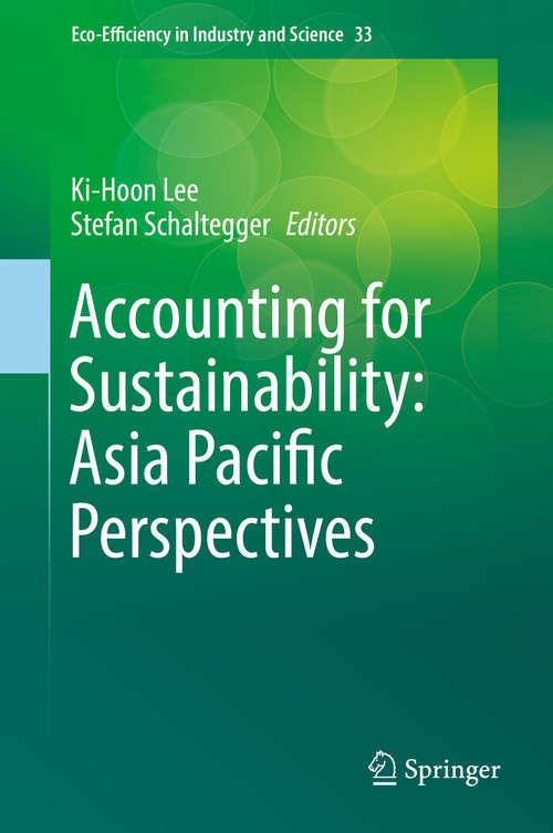 Accounting for Sustainability: Asia Pacific Perspectives (Eco-Efficiency in Industry and Science #33)