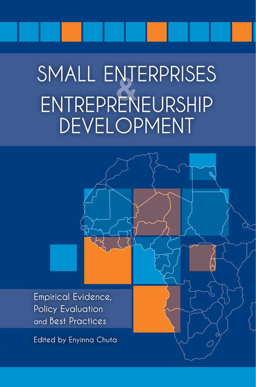 Small Enterprises and Entrepreneurship Development: Empirical Evidence, Policy Evaluation and Best Practices