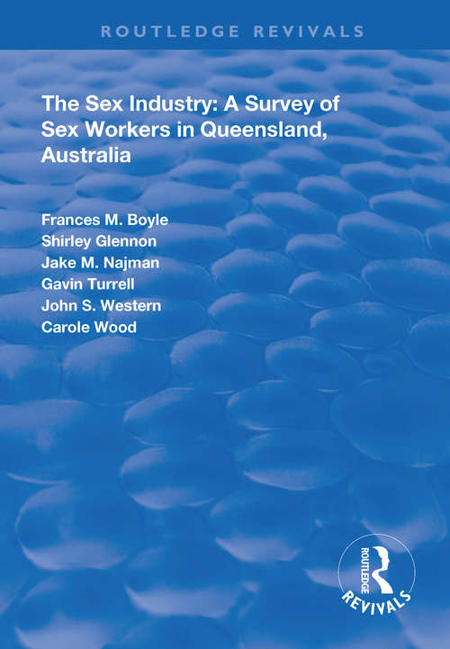 The Sex Industry:  A Survey of Sex Workers in Queensland, Australia (Routledge Revivals)