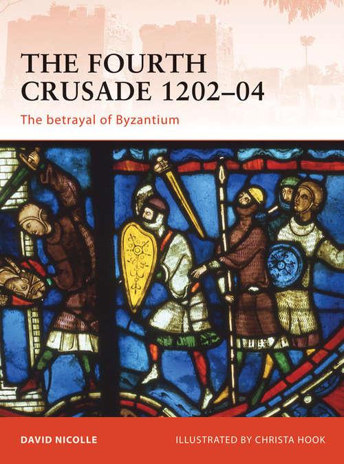 The Fourth Crusade 1202-04