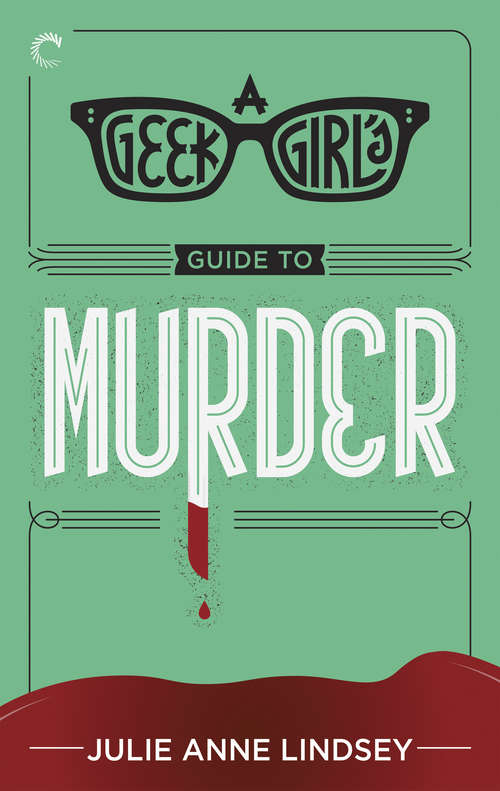 A Geek Girl's Guide to Murder