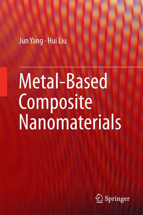 Metal-Based Composite Nanomaterials