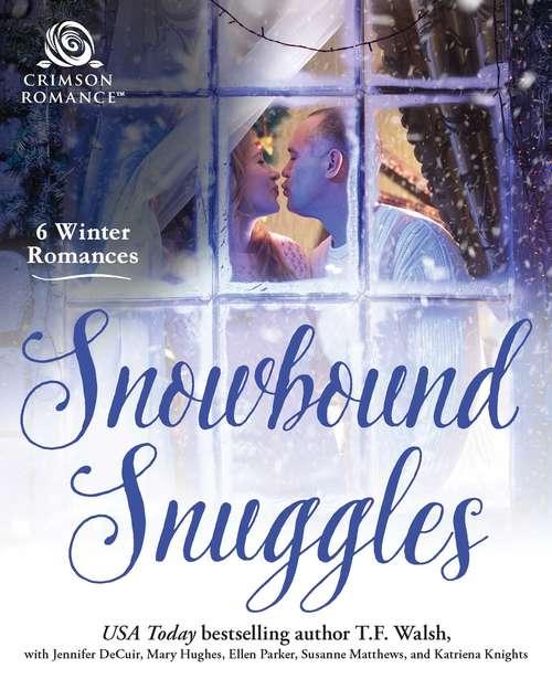 Snowbound Snuggles: 6 Winter Romances