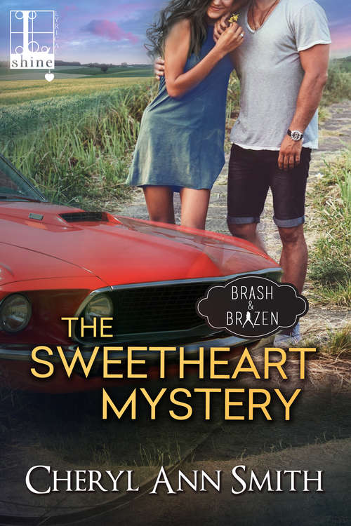 The Sweetheart Mystery (Brash & Brazen #4)