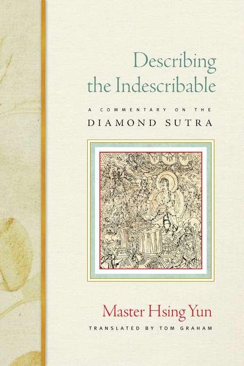 Describing the Indescribable: A Commentary on the Diamond Sutra