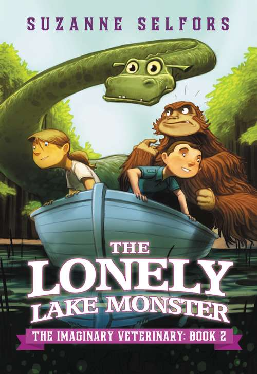 The Lonely Lake Monster (The Imaginary Veterinary #2)