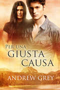 Per una giusta causa (Una\buona Causa Ser. #2) by Ernesto Pavan