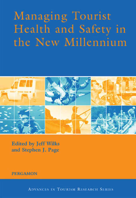 Managing Tourist Health and Safety in the New Millennium (Advances In Tourism Research Ser.)