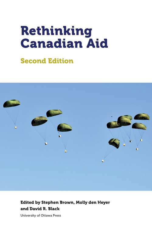 Rethinking Canadian Aid: Second Edition (Studies in International Development and Globalization)