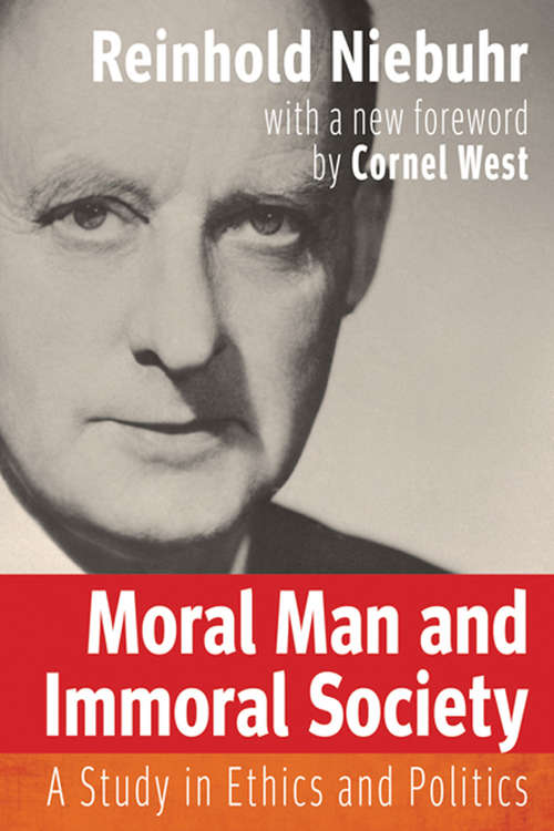 Moral Man and Immoral Society: A Study in Ethics and Politics (Library of Theological Ethics Ser.)