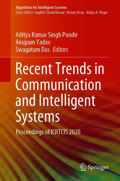 Recent Trends in Communication and Intelligent Systems: Proceedings of ICRTCIS 2020 (Algorithms for Intelligent Systems)