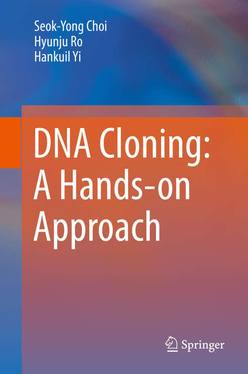 DNA Cloning: A Hands-on Approach