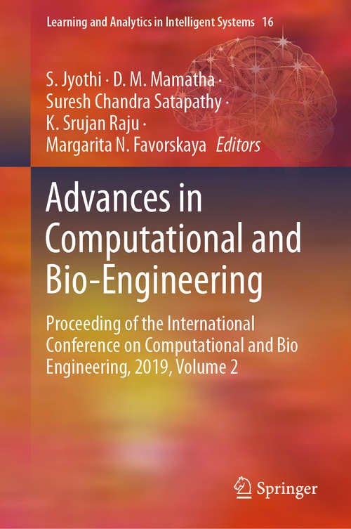 Advances in Computational and Bio-Engineering: Proceeding of the International Conference on Computational and Bio Engineering, 2019, Volume 2 (Learning and Analytics in Intelligent Systems #16)