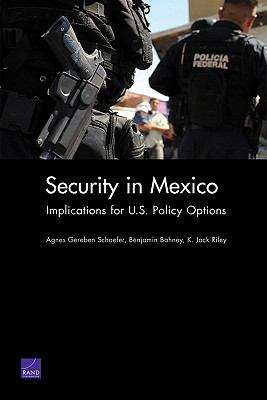 Security in Mexico: Implications for U. S. Policy Options