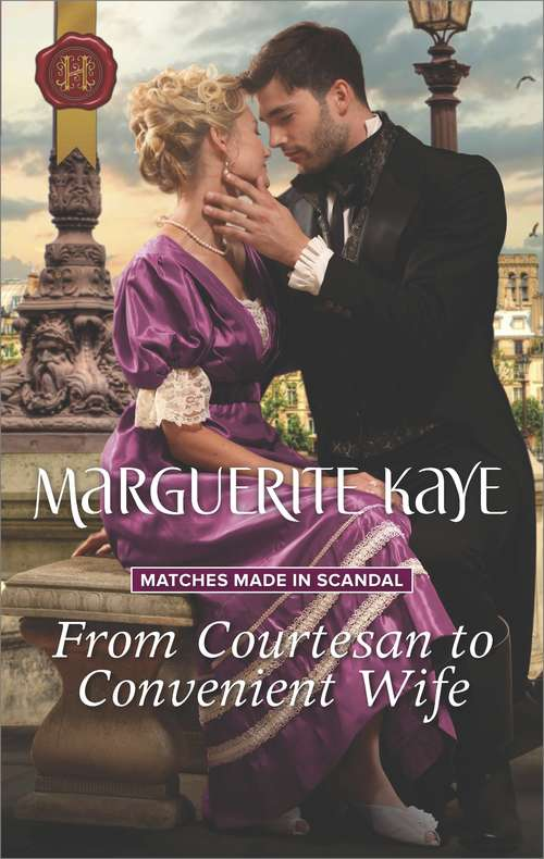 From Courtesan to Convenient Wife (Matches Made In Scandal Ser. #2)