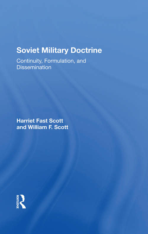 Soviet Military Doctrine: Continuity, Formulation, And Dissemination (Strategy Papers Ser. #No. 26)