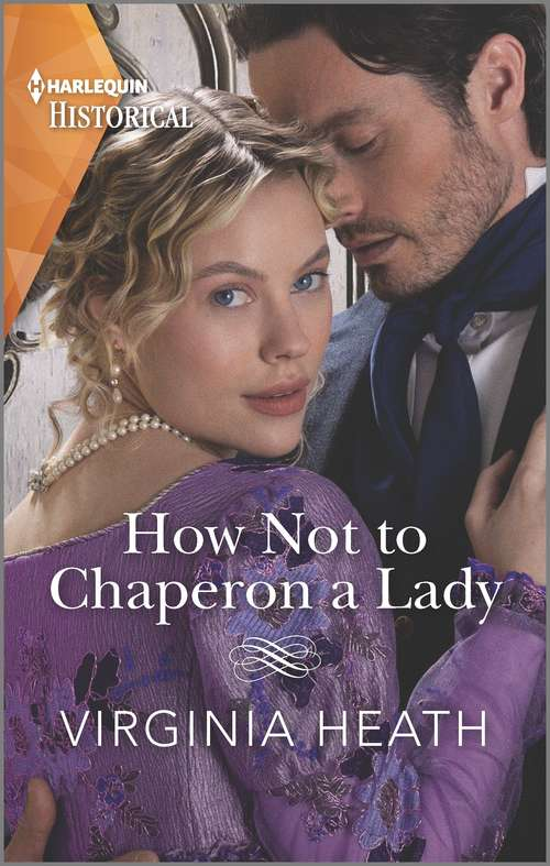 How Not to Chaperon a Lady: A sexy, funny Regency romance (The Talk of the Beau Monde #3)