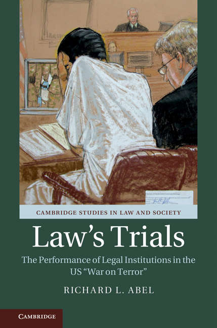 Law's Trials: The Performance of Legal Institutions in the US 'War on Terror' (Cambridge Studies in Law and Society)