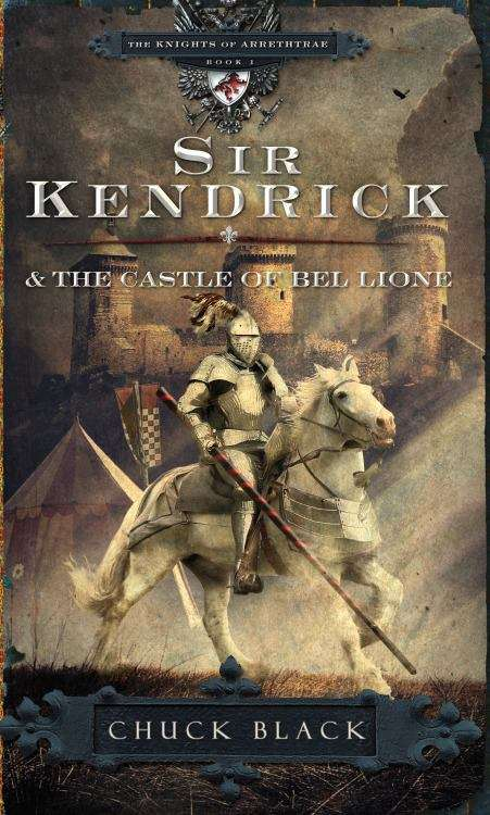Sir Kendrick and the Castle of Bel Lione (The Knights of Arrethtrae #1)