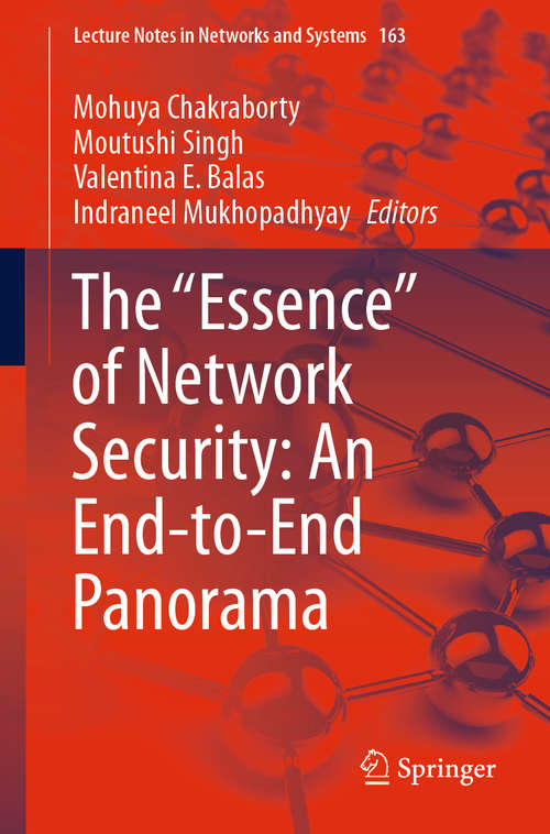 """The """"Essence"""" of Network Security: An End-to-End Panorama (Lecture Notes in Networks and Systems #163)"""