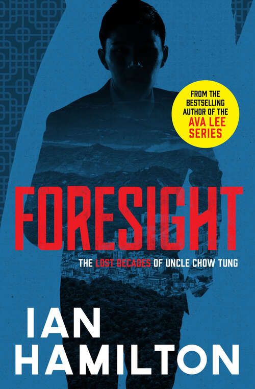 Foresight: The Lost Decades of Uncle Chow Tung (The Lost Decades of Uncle Chow Tung #2)