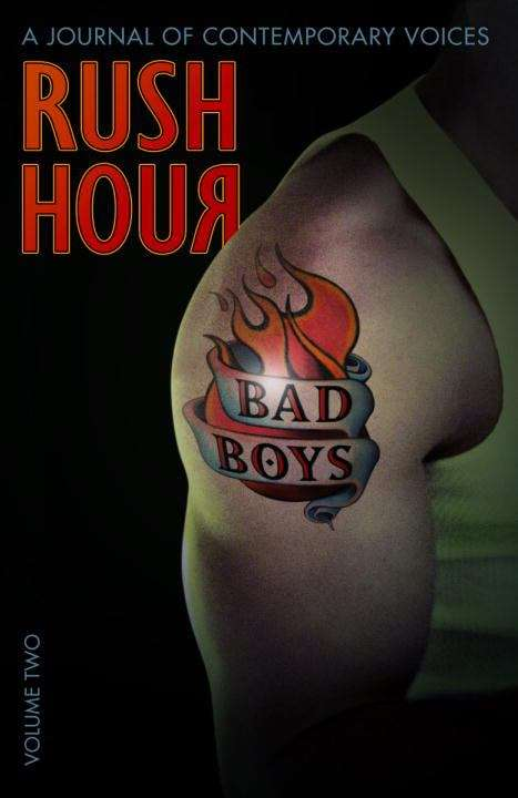 Rush Hour: Bad Boys (A Journal of Contemporary Voices Volume #2)