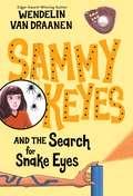 Sammy Keyes and the Search for Snake Eyes (Sammy Keyes #7)