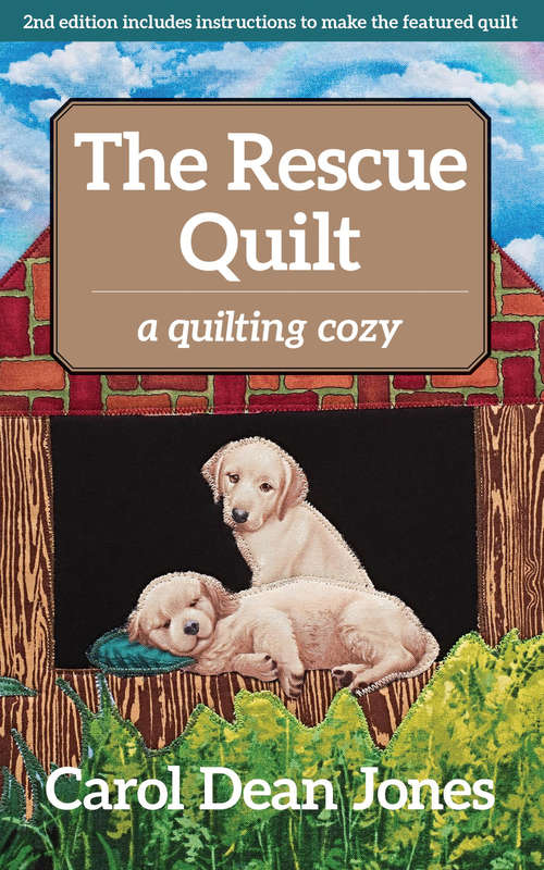 The Rescue Quilt: A Quilting Cozy (A\quilting Cozy Ser.)