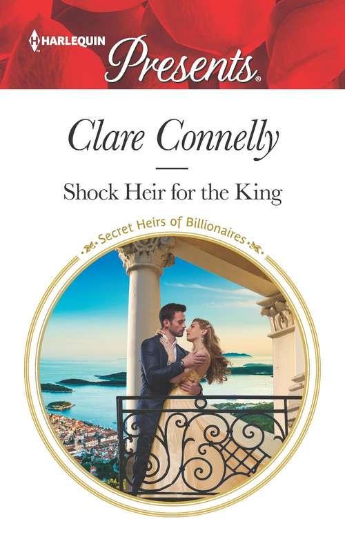 Shock Heir for the King (Secret Heirs of Billionaires #25)