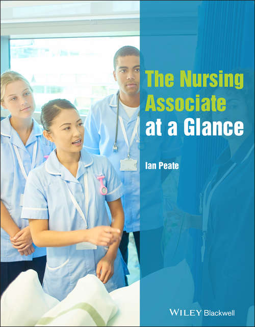 The Nursing Associate at a Glance (At a Glance (Nursing and Healthcare))