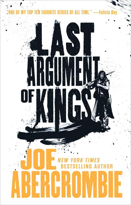 Last Argument of Kings: The Blade Itself, Before They Are Hanged, Last Argument Of Kings (The First Law Trilogy #Bk. 3)