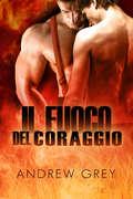 Il fuoco del coraggio (Il fuoco #2)