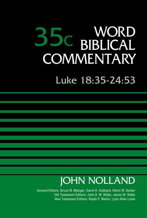 Luke 18:35-24:53, Volume 35C (Word Biblical Commentary)