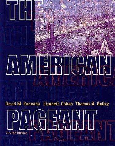 The American Pageant: A History of the Republic (12th edition)