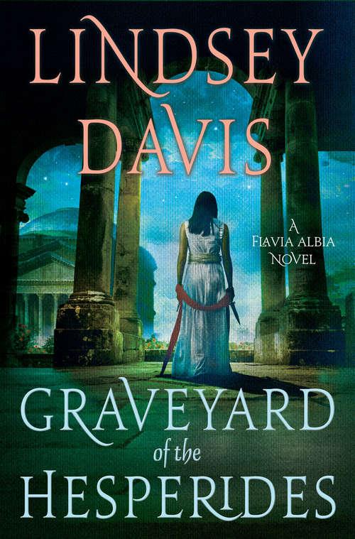 The Graveyard of the Hesperides: A Flavia Albia Novel
