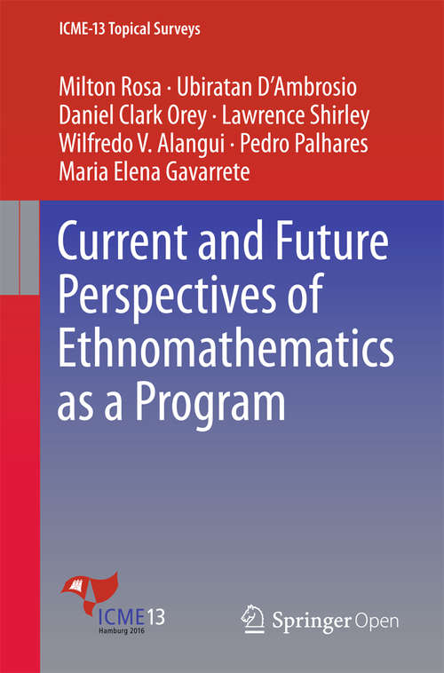 Current and Future Perspectives of Ethnomathematics as a Program (ICME-13 Topical Surveys)