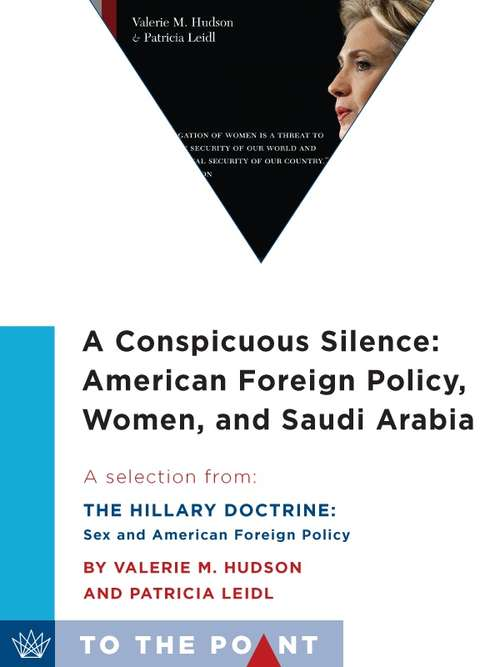 A Conspicuous Silence: A Selection from The Hillary Doctrine: Sex and American Foreign Policy