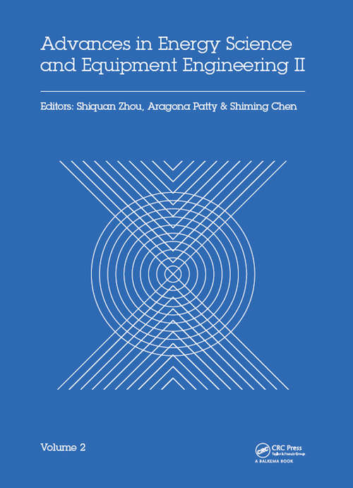 Advances in Energy Science and Equipment Engineering II Volume 2: Proceedings of the 2nd International Conference on Energy Equipment Science and Engineering (ICEESE 2016), November 12-14, 2016, Guangzhou, China