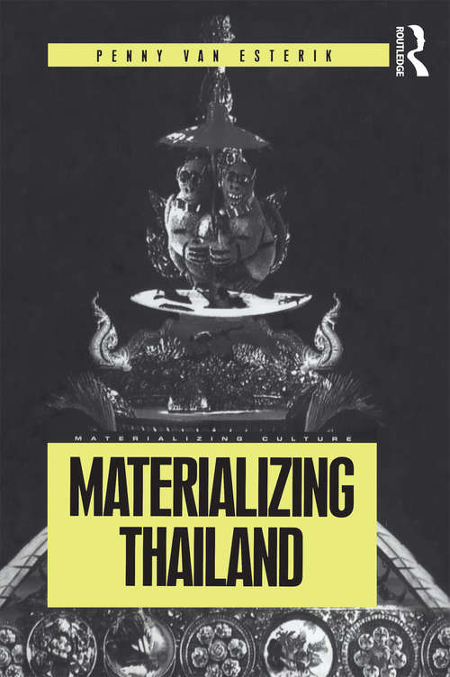 Materializing Thailand (Materializing Culture)