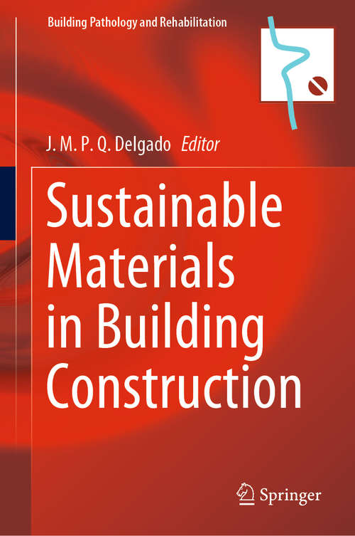 Sustainable Materials in Building Construction (Building Pathology and Rehabilitation #11)