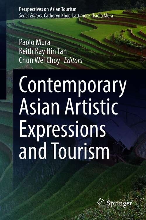 Contemporary Asian Artistic Expressions and Tourism (Perspectives on Asian Tourism)
