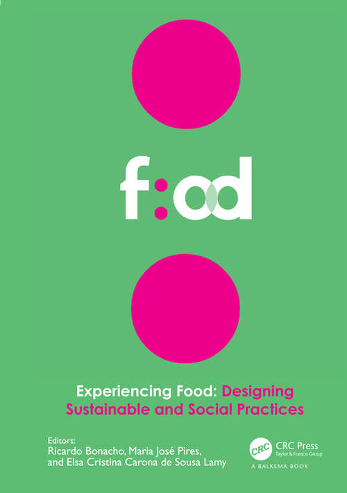 Experiencing Food: Proceedings of the 2nd International Conference on Food Design and Food Studies (EFOOD 2019), 28-30 November 2019, Lisbon, Portugal