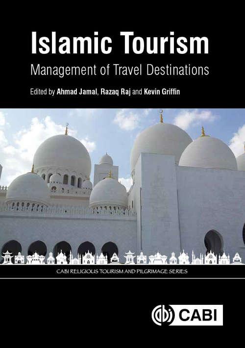 Islamic Tourism: Management of Travel Destinations (CABI Religious Tourism and Pilgrimage Series)