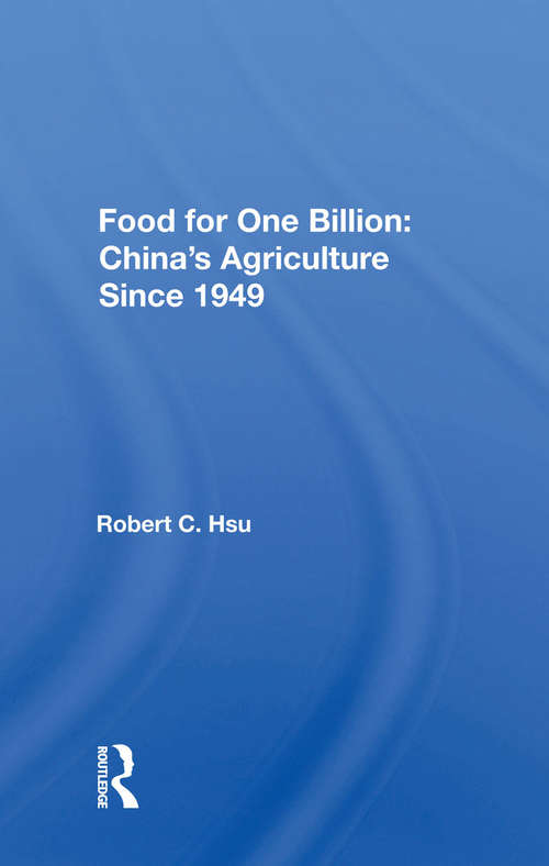 Food For One Billion: China's Agriculture Since 1949