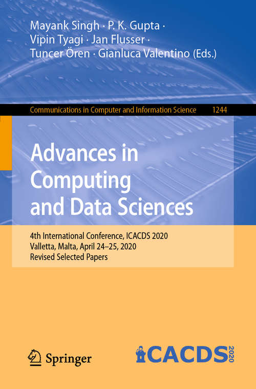 Advances in Computing and Data Sciences: 4th International Conference, ICACDS 2020, Valletta, Malta, April 24–25, 2020, Revised Selected Papers (Communications in Computer and Information Science #1244)